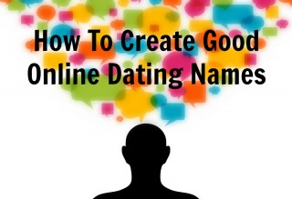 a good dating name How to craft the ultimate dating profile in 10 simple steps  however, if you  have a unique first name, it might be easy for someone to.